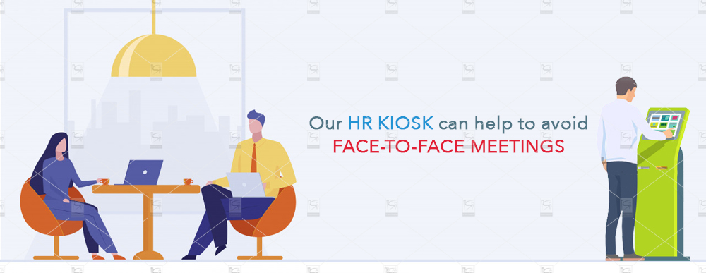 Our-HR-Kiosk-can-help-to-avoid-face-to-face-meetings