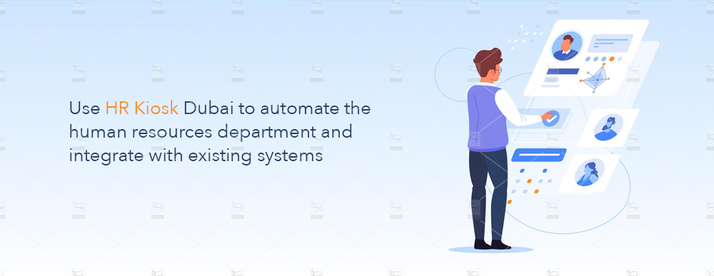 Use-HR-Kiosk-Dubai-to-automate-the-human-resources-department-and-integrate-with-existing-systems