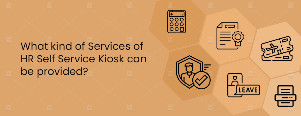 What-kind-of-Services-of-HR-Self-Service-Kiosk-can-be-provided