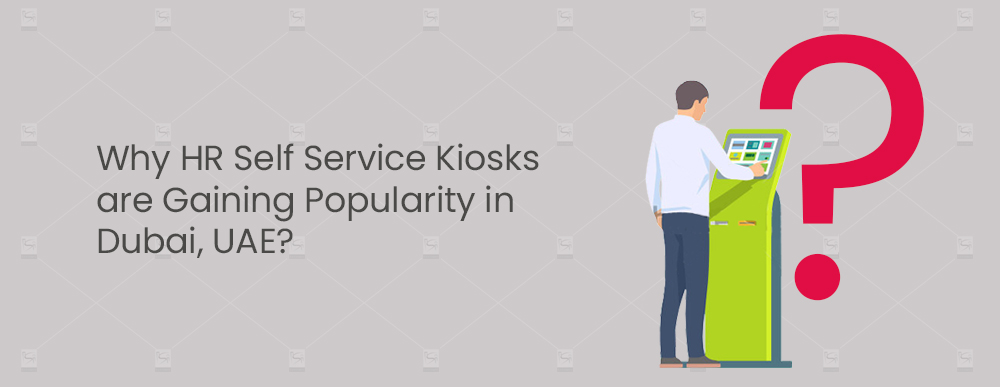 Why-HR-Self-Service-Kiosks-are-Gaining-Popularity-in-Dubai,-UAE