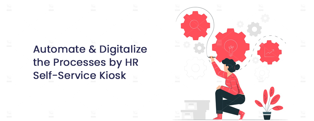 Automate-and-Digitalize-the-Processes-by-HR-Self-Service-Kiosk