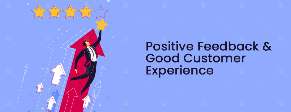 Positive-Feedback-and-Good-Customer-Experience