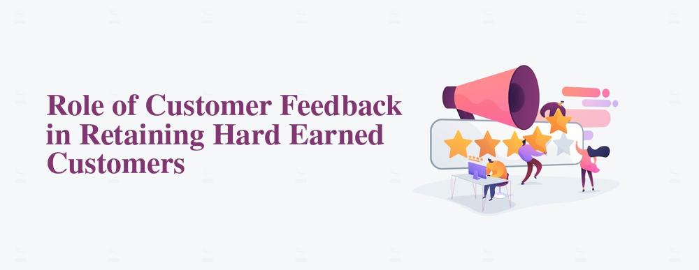 Role-of-Customer-Feedback-in-Retaining-Hard-Earned-Customers