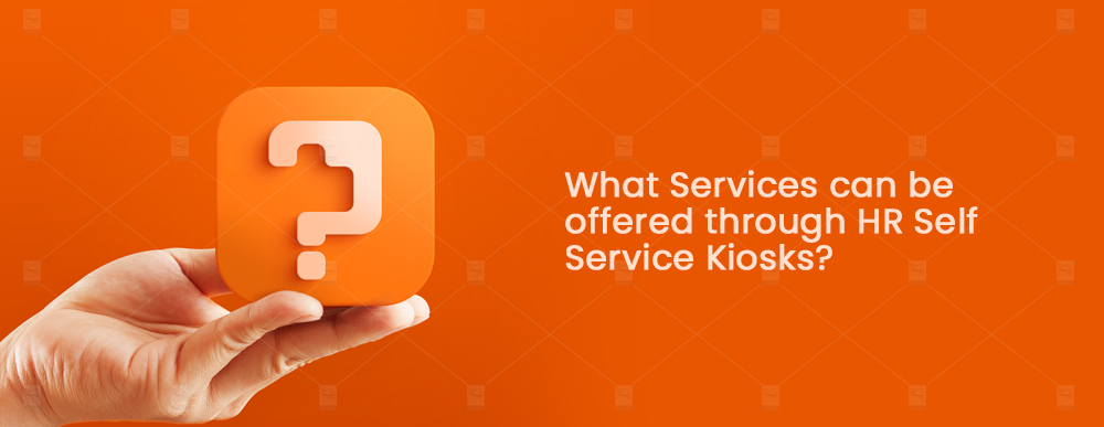 What-Services-can-be-offered-through-HR-Self-Service-Kiosks