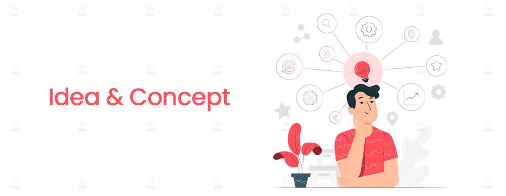 Idea and Concept