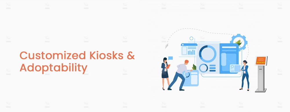 Customized Kiosks and Adoptability