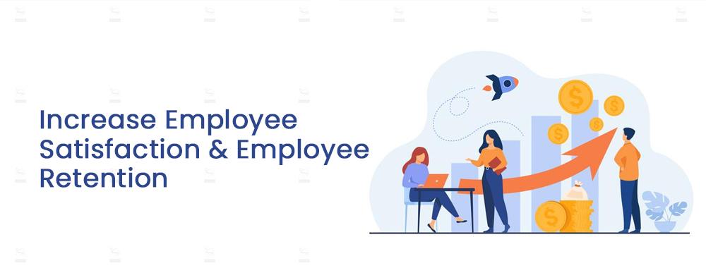 Increase Employee Satisfaction and Employee Retention