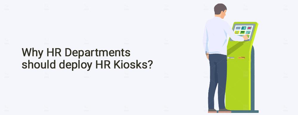Why HR Departments should deploy HR Kiosks